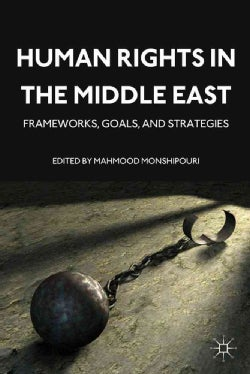 Human Rights in the Middle East: Frameworks, Goals, and Strategies (Hardcover)