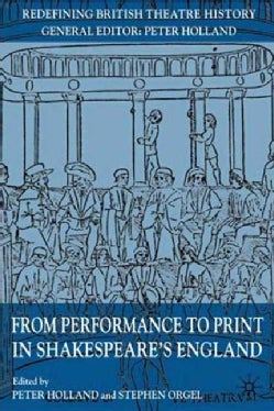 From Performance to Print in Shakespeare's England (Paperback)