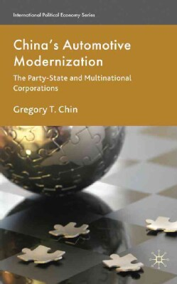 China's Automative Modernization: The Party-State and Multinational Corporations (Hardcover)