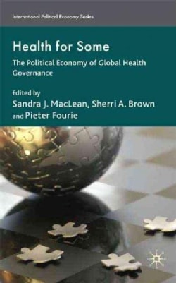 Health for Some: The Political Economy of Global Health Governance (Hardcover)