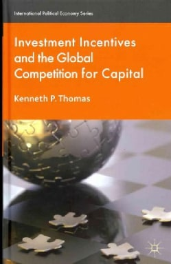 Investment Incentives and the Global Competition for Capital (Hardcover)