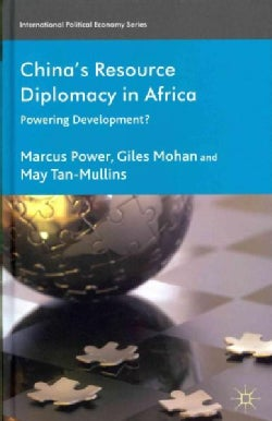 China's Resource Diplomacy in Africa: Powering Development? (Hardcover)