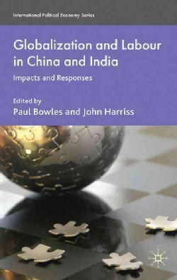 Globalization and Labour in China and India: Impacts and Responses (Hardcover)