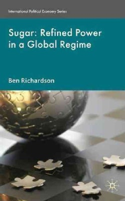 Sugar: Refined Power in a Global Regime (Hardcover)