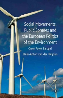 Social Movements, Public Spheres and the European Politics of the Environment (Hardcover)