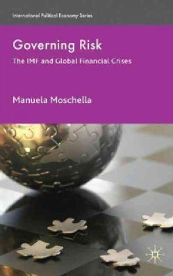 Governing Risk: The IMF and Global Financial Crises (Hardcover)
