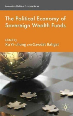 The Political Economy of Sovereign Wealth Funds (Hardcover)