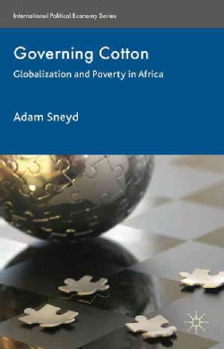 Governing Cotton: Globalization and Poverty in Africa (Hardcover)