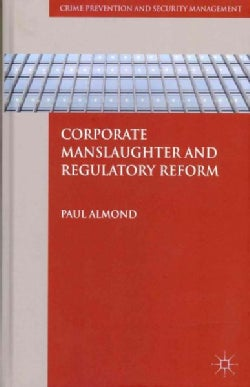 Corporate Manslaughter and Regulatory Reform (Hardcover)