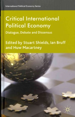 Critical International Political Economy: Dialogue, Debate and Dissensus (Hardcover)