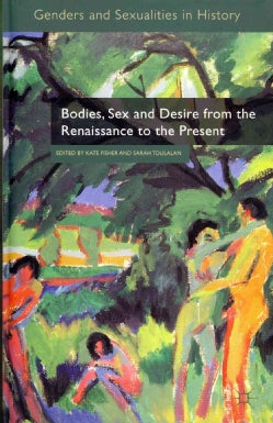 Bodies, Sex and Desire from the Renaissance to the Present (Hardcover)