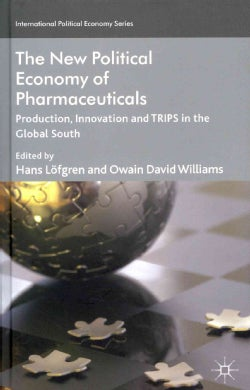 The New Political Economy of Pharmaceuticals: Production, Innnovation and TRIPS in the Global South (Hardcover)