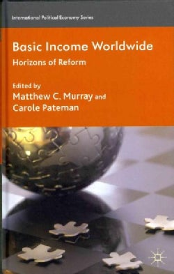 Basic Income Worldwide: Horizons of Reform (Hardcover)