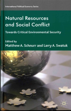 Natural Resources and Social Conflict: Towards Critical Environmental Security (Hardcover)
