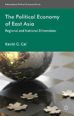 The Political Economy of East Asia: Regional and National Dimensions (Paperback)
