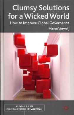 Clumsy Solutions for a Wicked World: How to Improve Global Governance (Hardcover)