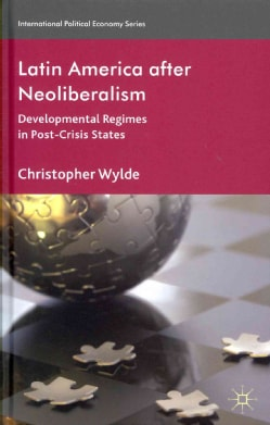 Latin America After Neoliberalism: Developmental Regimes in Post-Crisis States (Hardcover)