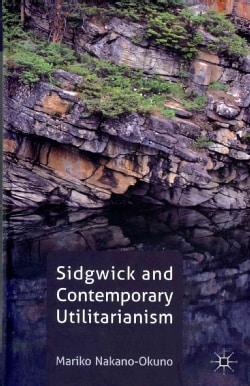 Sidgwick and Contemporary Utilitarianism (Hardcover)