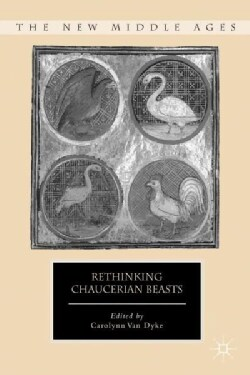 Rethinking Chaucerian Beasts (Hardcover)