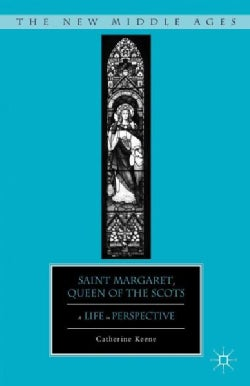 Saint Margaret, Queen of the Scots: A Life in Perspective (Hardcover)