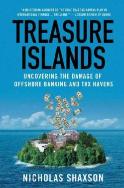 Treasure Islands: Uncovering the Damage of Offshore Banking and Tax Havens (Paperback)