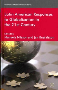 Latin American Responses to Globalization in the 21st Century (Hardcover)