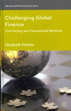 Challenging Global Finance: Civil Society and Transnational Networks (Hardcover)
