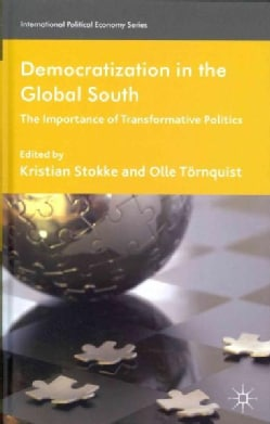 Democratization in the Global South: The Importance of Transformative Politics (Hardcover)