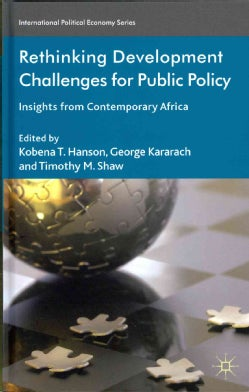 Rethinking Development Challenges for Public Policy: Insights from Contemporary Africa (Hardcover)