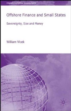 Offshore Finance and Small States: Sovereignty, Size and Money (Hardcover)