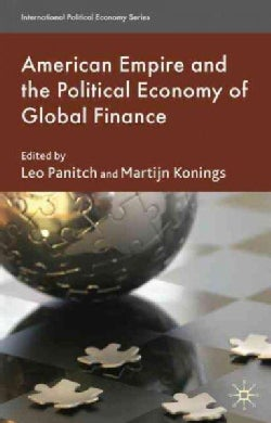 American Empire and the Political Economy of Global Finance (Hardcover)