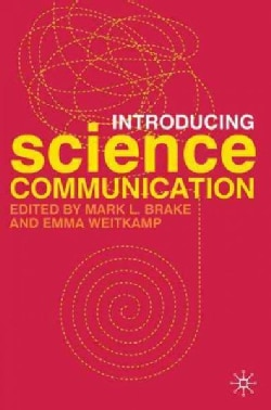 Introducing Science Communication: A Practical Guide (Paperback)
