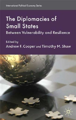 The Diplomacies of Small States: Between Vulnerability and Resilience (Hardcover)