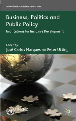 Business, Politics and Public Policy: Implications for Inclusive Development (Hardcover)