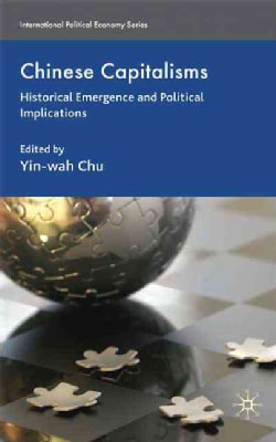 Chinese Capitalisms: Historical Emergence and Political Implications (Hardcover)
