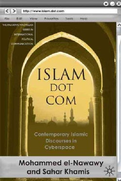 Islam Dot Com: Contemporary Islamic Discourses in Cyberspace (Hardcover)