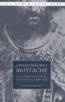 Charlemagne's Mustache: And Other Cultural Clusters of a Dark Age (Paperback)