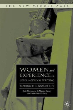 Women and Experience in Later Medieval Writing: Reading the Book of Life (Hardcover)