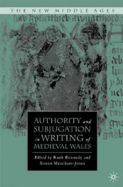 Authority and Subjugation in Writing of Medieval Wales (Hardcover)