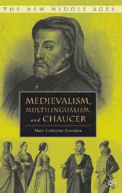 Medievalism, Multilingualism, and Chaucer (Hardcover)