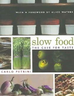 Slow Food: The Case For Taste (Paperback)