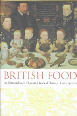 British Food: An Extraordinary Thousand Years of History (Hardcover)