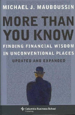 More Than You Know: Finding Financial Wisdom in Unconventional Places (Hardcover)