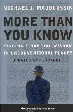 More Than You Know: Finding Financial Wisdom in Unconventional Places (Paperback)