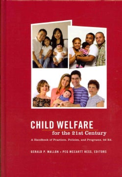 Child Welfare for the Twenty-First Century: A Handbook of Practices, Policies, and Programs (Hardcover)