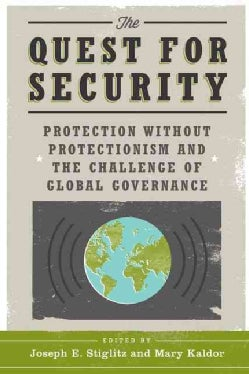 The Quest for Security: Protection Without Protectionism and the Challenge of Global Governance (Hardcover)