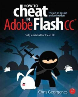 How to Cheat in Adobe Flash CC: The art of design and animation (Paperback)