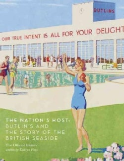 The Nation's Host: Butlin's and the Story of the British Seaside (Hardcover)