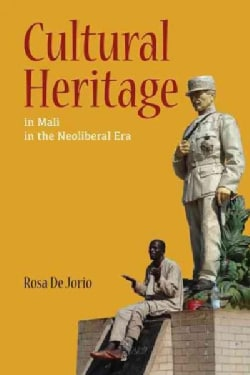 Cultural Heritage in Mali in the Neoliberal Era (Hardcover)
