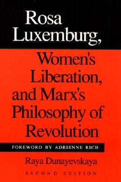 Rosa Luxemburg, Women's Liberation, and Marx's Philosophy of Revolution (Paperback)